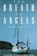 Breath of Angels A True Story of Life and Death at Sea