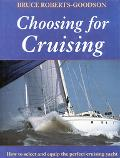 Choosing for Cruising How to Select and Equip the Perfect Cruising Yacht