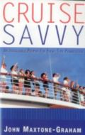 Cruise Savvy An Invaluable Primer for First Time Passengers