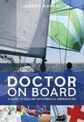 Doctor on Board : Your Practical Guide to Medical Emergencies at Sea