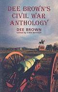 Dee Brown's Civil War Anthology