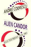 Alien Candor: Selected Poems, 1970-1995 - Andrei Codrescu - Hardcover