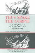 Thus Spake the Corpse An Exquisite Corpse Reader 1988-1998, Poetry & Essays