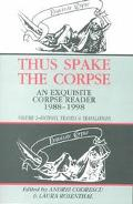 Thus Spake the Corpse An Exquisite Corpse Reader 1988-1998  Fictions Travels & Translations