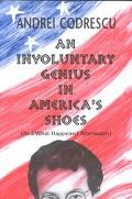 Involuntary Genius in America's Shoes (And What Happened Afterwards)