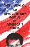 An Involuntary Genius in America's Shoes: (And What Happened Afterwards)