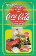Summers Pocket Guide to Coca-Cola: Identifications, Current Values, and Circa Dates - B. J. ...