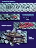 Collector's Guide to Diecast Toys & Scale Models Identification and Values