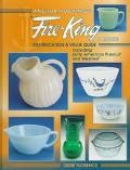 Anchor Hocking's Fire-King and More: Identification and Value Guide : Including Early Americ...
