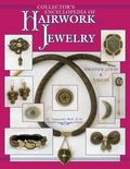 Collectors Encyclopedia of Hairwork Jewelry Identification & Values