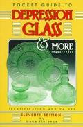 Pocket Guide to Depression Glass and More: 1920s-1960s Identification and Values