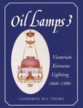 Oil Lamps Victorian Kerosene Lighting 1860-1900