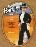 The Barbie Doll Years: A Comprehensive Listing and Value Guide of Dolls and Accessories - Pa...