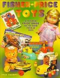 Fisher-Price Toys 1931-1990 - Brad Cassity - Paperback