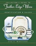 Collector's Guide to Feather Edge Ware Identification & Values