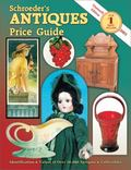 Schroeder's Antiques Price Guide: Identification and Values of over 50,000 Antiques and Coll...