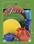 Collector's Encyclopedia of Fiesta Plus Harlequin, Riviera, and Kitchen Kraft