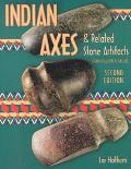 Indian Axes: Related Stone Artifacts