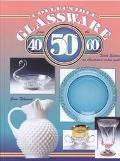 Collectible Glassware from the 40s 50s 60s An Illustrated Value Guide