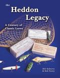 Heddon Legacy A Century of Classic Lures
