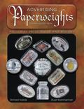 Advertising Paperweights Pictorial Value Guide and History