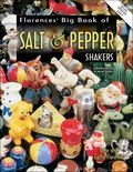 Florence's Big Book of Salt & Pepper Shakers Identification & Value Guide