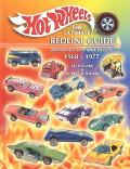 Hot Wheels the Ultimate Redline Guide Identification and Values 1968-1977 Identification and...