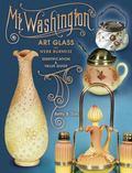 Mt. Washington Art Glass Plus Webb Burmese Identification & Value Guide