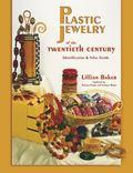 Plastic Jewelry of the Twentieth Century Identification & Value Guide