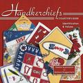 Handkerchiefs A Collector's Guide