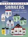 Florence's Glass Kitchen Shakers 1930-1950s Identification & Value Guide