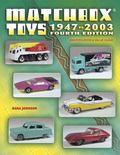 Matchbox Toys 1947-2003 Identification & Value Guide