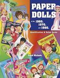 Paper Dolls of the 1960S, 1970S, and 1980s Identification & Value Guide