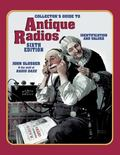 Collectors Guide To Antique Radios Identification and Values