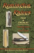 Remington Knives Past & Present Identification & Value Guide