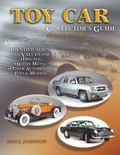 Toy Car Collector's Guide Identification and Values for Diecast, White Metal, Other Automoti...