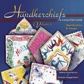 Handkerchiefs a Collector's Guide Identification & Values