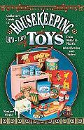Collector's Guide to Housekeeping Toys 1870-1970 from Metal to Plastic Identification and Va...