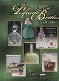 The Wonderful World of Collecting Perfume Bottles: Identification and Value Guide