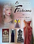 Antique & Vintage Fashions, 1745 to 1979: A Collector's Guide