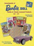Encyclopedia of Barbie Doll & Family Licensed Products