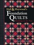 Hall and Haywood's Foundation Quilts Building on the Past