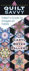 Quilt Savvy Fallert's Guide to Images on Fabric