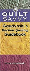 Quilt Savvy Gaudynski's Machine Quilting Guidebook