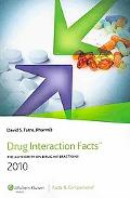 2010 Drug Interaction Facts: The Authority on Drug Interactions