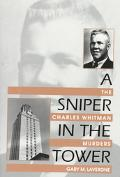 Sniper in the Tower The Charles Whitman Murders