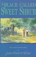 Place Called Sweet Shrub The Second Novel in a Trilogy