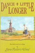 Dance a Little Longer The Third Novel in a Trilogy