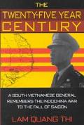 Twenty-Five Year Century A South Vietnamese General Remembers the Indochina War to the Fall ...