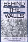 Behind the Walls A Guide for Families and Friends of Texas Prison Inmates